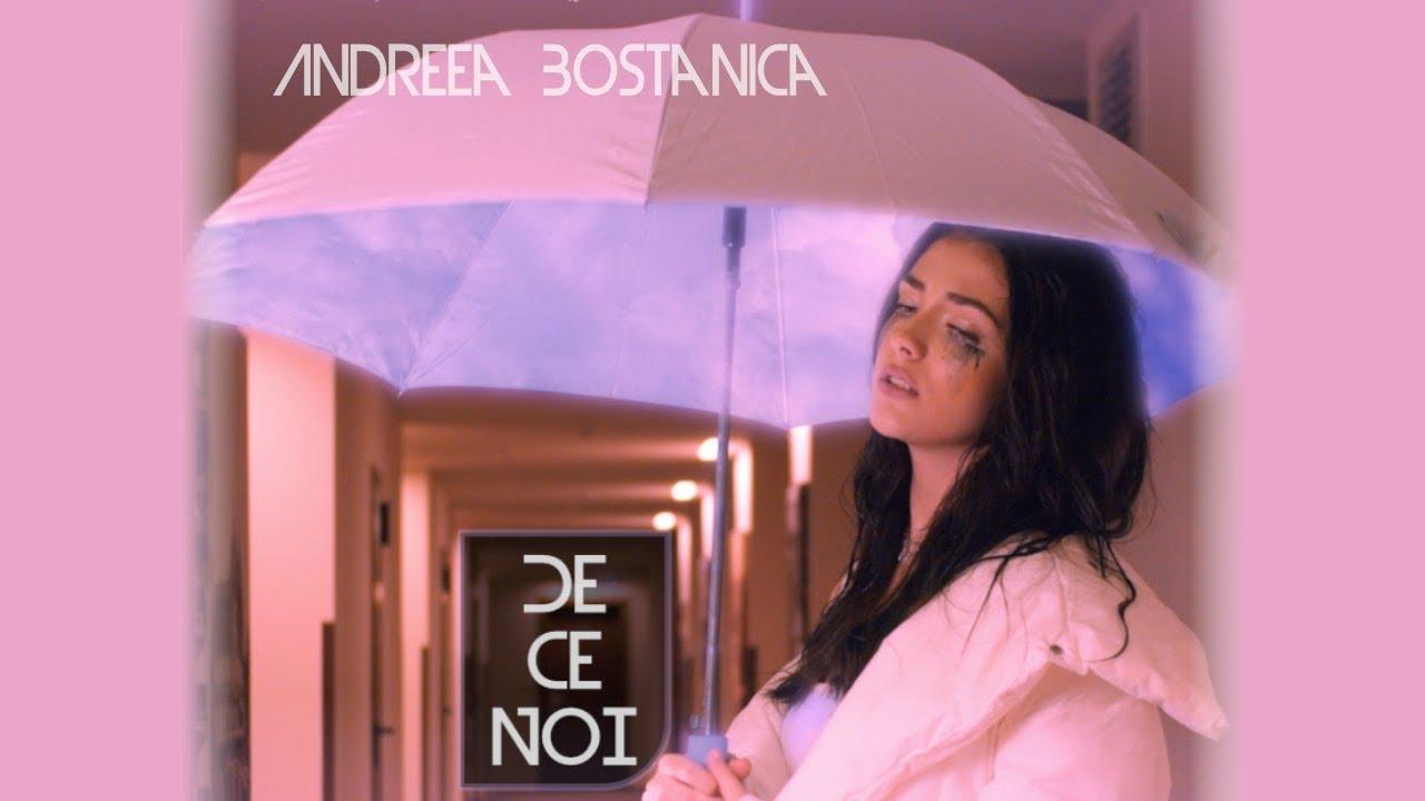 Andreea Bostanica - De Ce Noi | Official Video