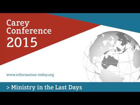 Carey Conference 2015 - Bill James - Confessionalism
