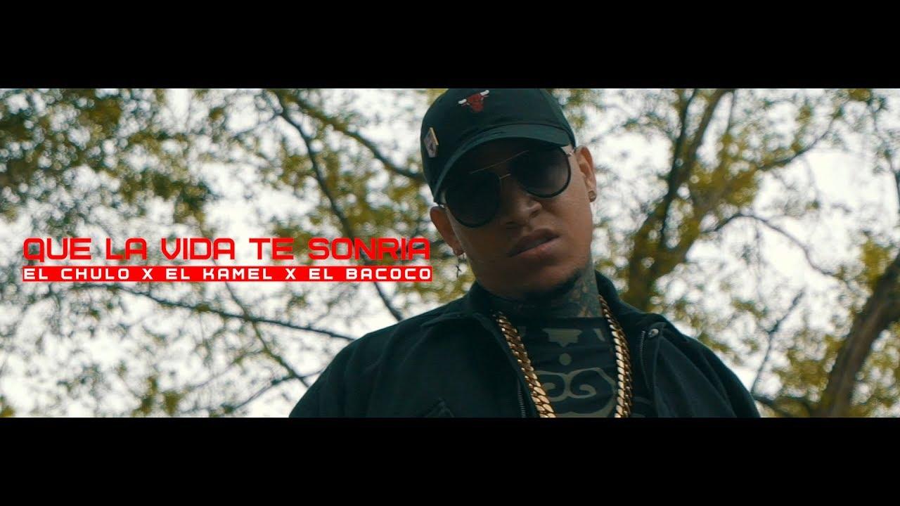 Download El Chulo x El Kamel x El Bacoco - Que La Vida Te Sonria (Video Oficial)