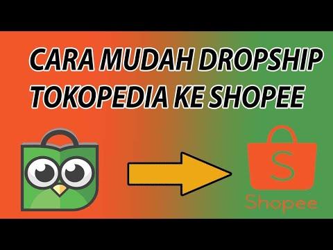 cara-mudah-dropship-dari-tokopedia-ke-shopee-step-by-step