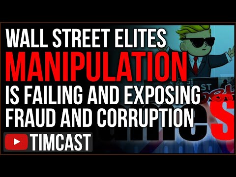 Wall Street Elite's Manipulation Is FAILING And Exposed The Corrupt Rigged System Is Collapsing