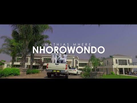 Mathias Mhere - Nhorowondo (Official Video)