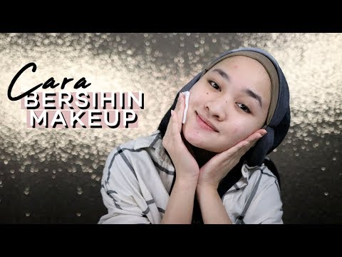 How I Remove Makeup | Cara Bersihin Makeup | Kiara Leswara