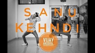 Baixar Sanu Kehndi | Vijay Akodiya | Choreography