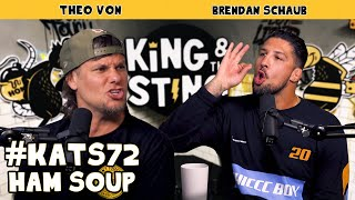 Ham Soup | King and the Sting w/ Theo Von & Brendan Schaub #72