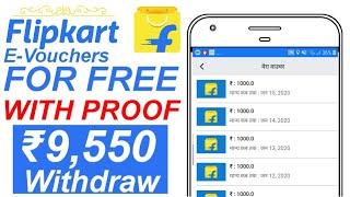 Free flipkart vouchers | 9,500 Proof