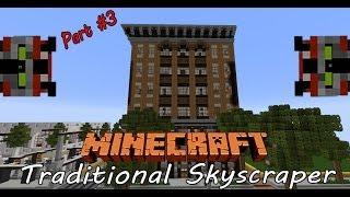 Minecraft Lets Build: Urban Skyscraper, Part 3