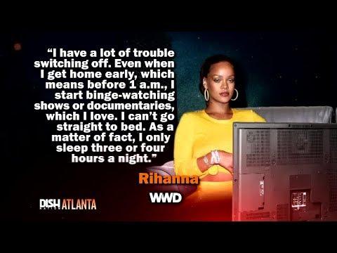 RIHANNA SAYS SHE ONLY SLEEPS 4 HOURS A NIGHT