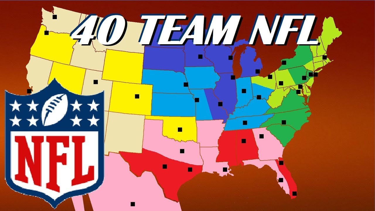 Best Nfl Teams 2020 40 Team NFL Expansion and Realignment Proposal   YouTube