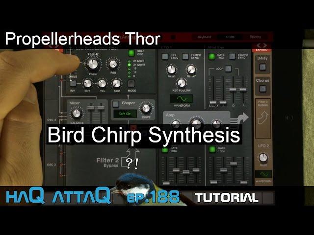 Bird Synthesis Tutorial ? Propellerhead Thor - haQ attaQ 188
