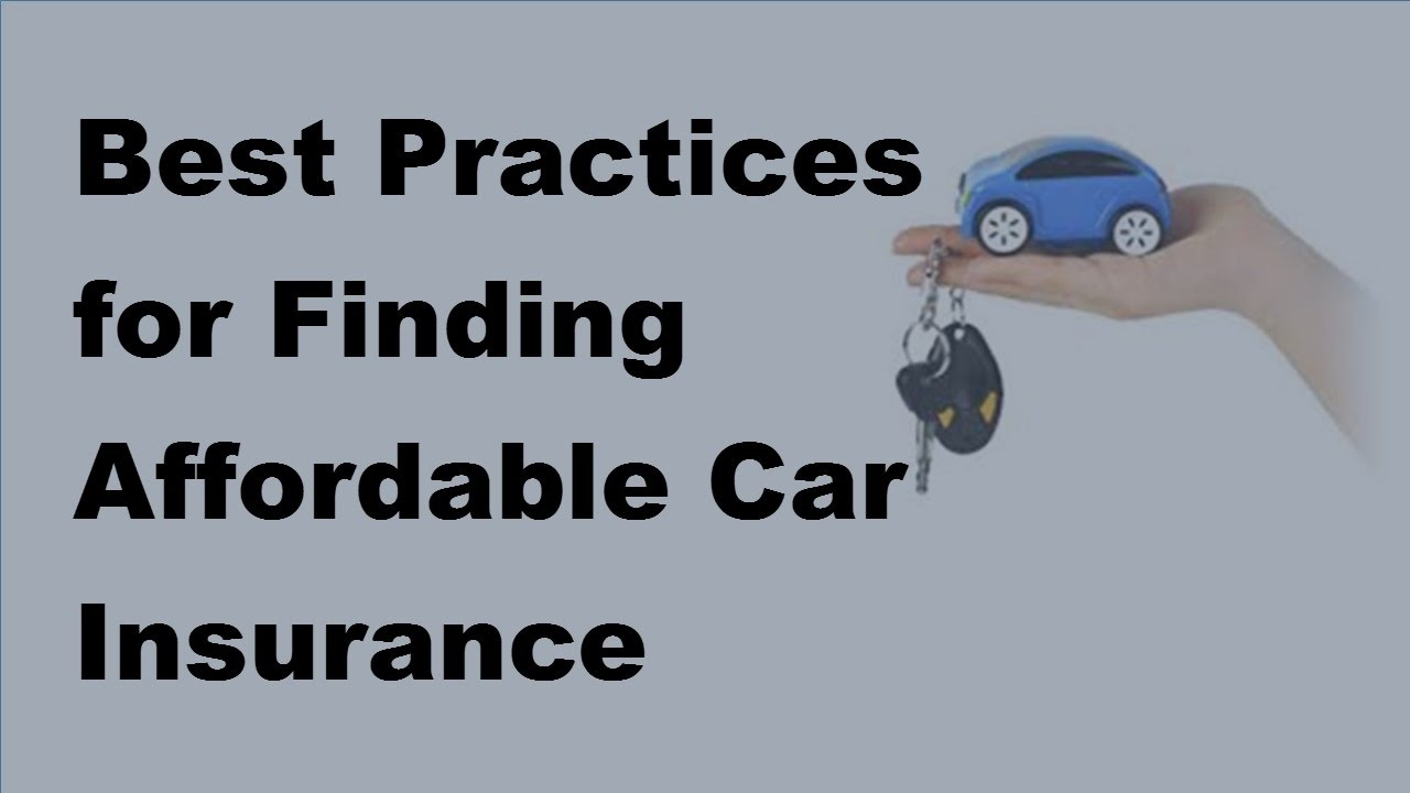 Affordable Car Insurance >> 2017 Vehicle Insurance Policy Best Practices For Finding Affordable Car Insurance Online