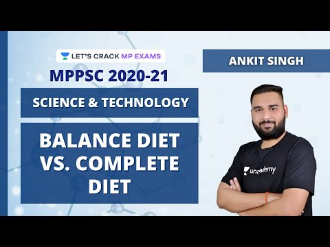 Balance Diet Vs. Complete Diet | Science & Technology | MPPSC 2020-21 | Ankit Singh