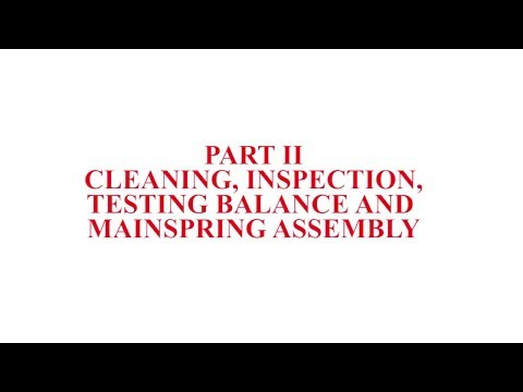 Jayco Bifora B-91 Service PartII: Cleaning, Inspection, Testing Balance And Mainspring Assembly