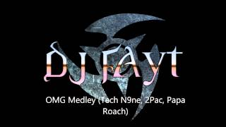 Mashup - OMG Medley - Tech N9ne, 2Pac, Papa Roach
