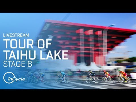 🔴LIVE Tour of Taihu Lake | Stage 6 | inCycle