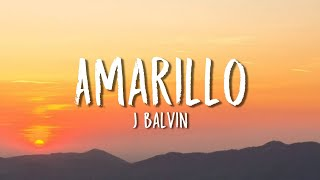 J Balvin - Amarillo (Lyrics / Letra)