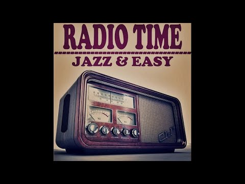 Radio Time Jazz & Easy - Long Form Mix - #HIGH QUALITY SOUND