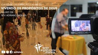 Vivendo os Propósitos de Deus - Culto de Celebração - IP Altiplano - 16/08