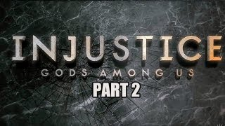 Injustice Gods Among Us - Gameplay Walkthrough - Part 2 (Lets Play)