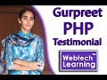 Gurpreet Kaur Marked her reviews about Training in PHP at WebtechLearning