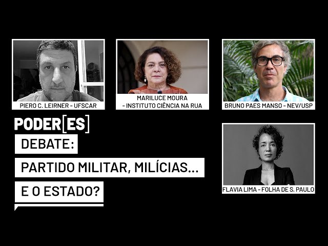 """Em debate, """"Partido militar, milícias… E o Estado?"""""""