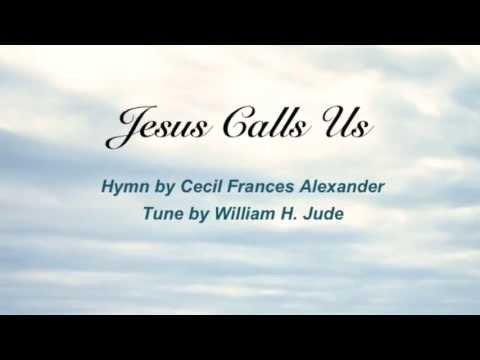 Jesus Call Us (United Methodist Hymnal #398)