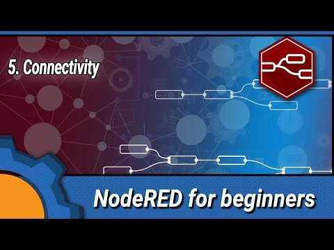 NodeRED for beginners: 5  Connectivity - Not Enough TECH
