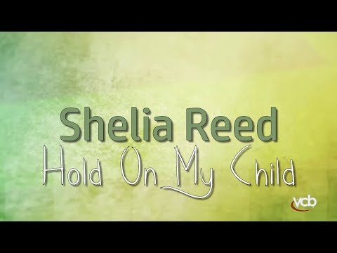 Shelia Reed - Hold On My Child