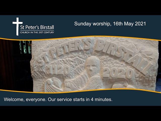 Sunday worship, 16th May 2021