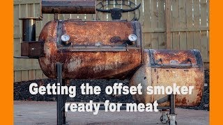 A comprehensive look at how to prepare an offset smoker for a cook. (new smoker)