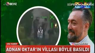 Adnan Oktar'ın Villasında Polisleri Şoke Eden Olay! 127 Tane / Beyaz Haber
