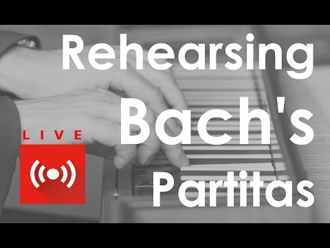 Preparing the Bach Partitas for recording (Live session of November 30th)