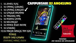Download lagu CAMPURSARI VERSI DJ ANGKLUNG || FULL ALBUM