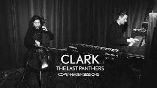Clark - The Last Panthers (Copenhagen Sessions)