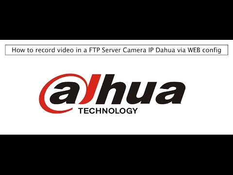 ✅ How To RECORD VIDEO IN A FTP SERVER Camera IP Dahua Via WEB Config