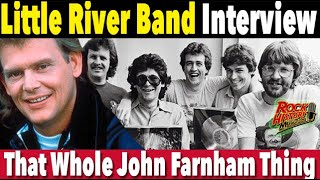 Interview - Graeham Goble Addresses John Farnham In Little River Band