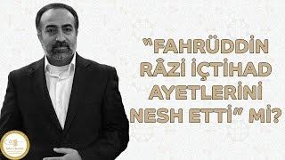 "Ebubekir Sifil - ""Fahrüddin Râzi İçtihad Ayetlerini Nesh Etti"" Mi?"