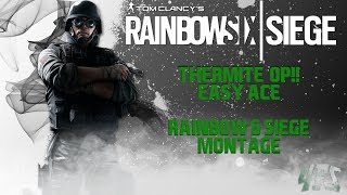 Thermite needs a NURF?!? Easy ace! - Rainbow Six Siege Montage