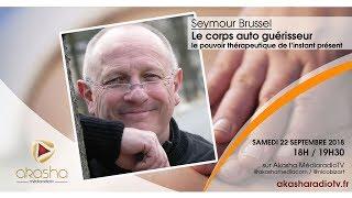 Seymour Brussel | Le corps auto guérisseur thumbnail