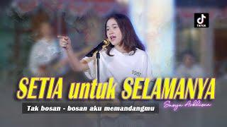 Download lagu Setia Untuk Selamanya Sasya Arkhisna Tak Bosan Bosan Aku Memandangmu Live