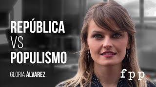 Gloria Álvarez: República Vs Populismo #RepVsPop