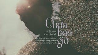 Chưa Bao Giờ - Thu Phương | Nguyên Hà Cover | St. Việt Anh「 MV Lyrics」