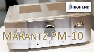 High End 2016: Marantz PM-10 Highend-Vollverstärker
