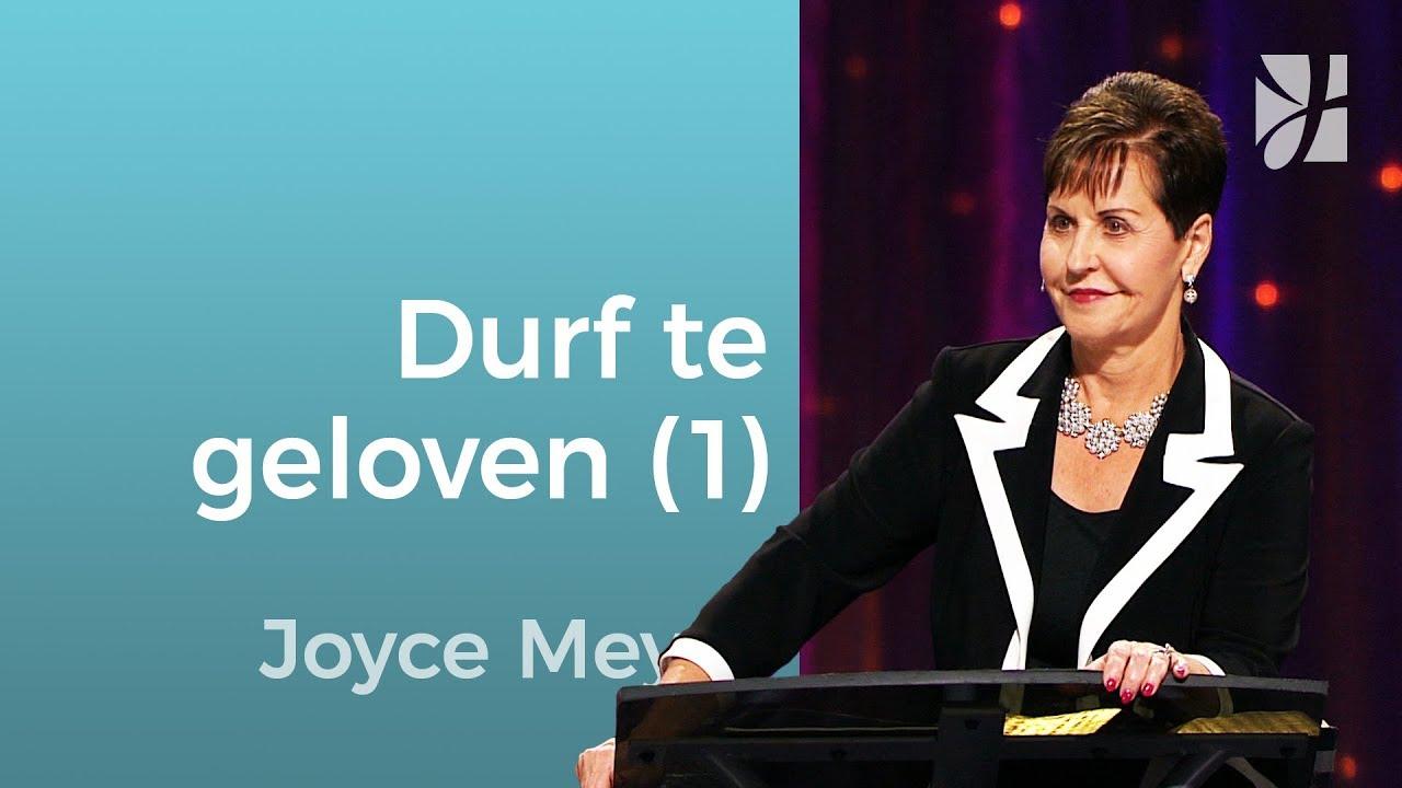 Durf te geloven (1) – Joyce Meyer – God ontmoeten