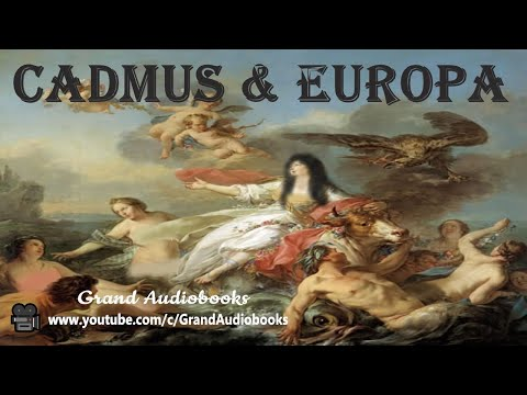 Cadmus and Europa- Greek Mythology (Full Audiobook)  *Grand