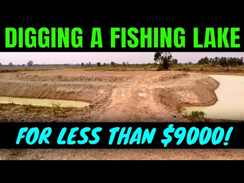 Digging A Fishing Lake For Less Than $9000