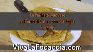 Ricetta Farinata Viva La Focaccia.Video Ricetta Della Farinata Di Ceci Le Ricette Di Vivalafocaccia