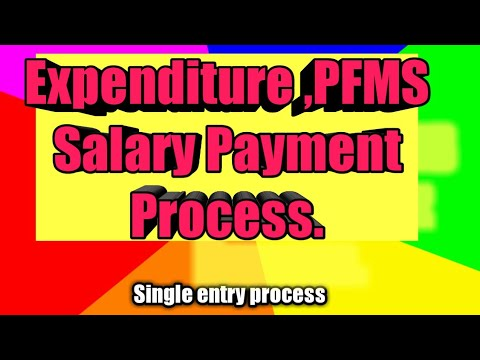 Expenditure ,PFMS Salary Payment Process.
