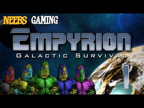 EMPYRION: The Adventure Begins!!!! ---  Neebs Gaming