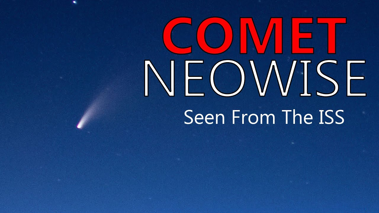 Comet Rising: NeoWise seen from the ISS